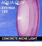 Aquaquip EvoMAX LED Pool Light Kits for Concrete Pools Model EvoMaxPack